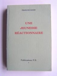 François Leger - Une jeunesse réactionnaire