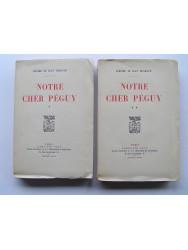Notre cher Péguy. complet des 2 tomes