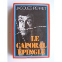 Jacques Perret - Le caporal épingle