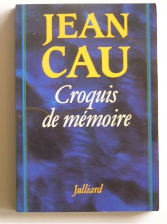 Jean Cau - Croquis de mémoire