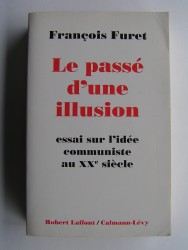 Le passé d'une illusion. Essai sur l'idée communiste au XXe siècle