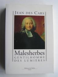 Jean des Cars - Malesherbes. Gentilhomme des Lumières