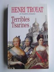 Henri Troyat - Terribles Tsarines