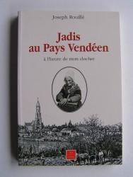 Jadis au Pays Vendéen. A l'heure de mon clocher.
