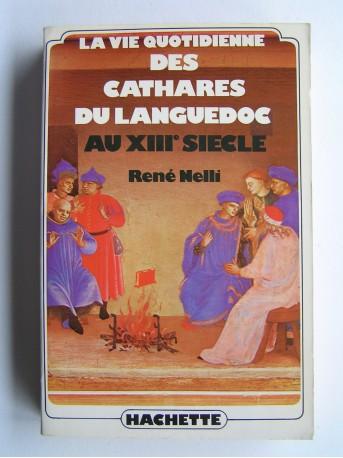 René Nelli - La vie quotidienne des Cathares du Languedoc au XIIIe siècle.