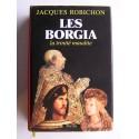 Jacques Robichon - Les Borgia. La trinité maudite
