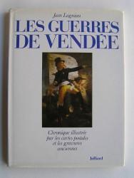 Jean Lagniau - Les guerres de Vendée. Chronique illustrée par les cartes postales et les gravures anciennes.