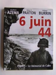 Jean-Pierre Azema, Robert O. Paxton et Philippe Burrin - 6 Juin 44