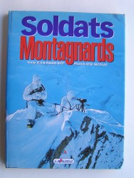 Jean-Pierre Biot - Soldats. Montagnards