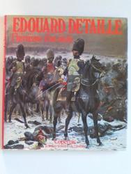 Edouard Detaille. L'héroïsme d'un siècle