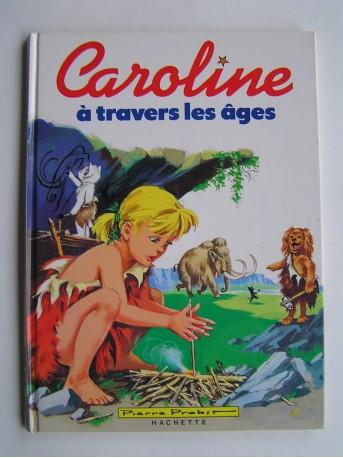 Pierre Probst - Caroline à travers les âges