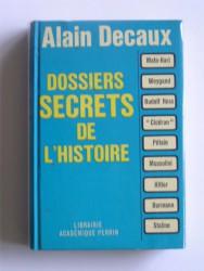 Alain Decaux - Dossiers secrets de l'Histoire