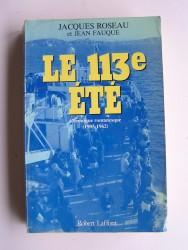 Le 113e été. Chronique romanesque (1903 - 1962)