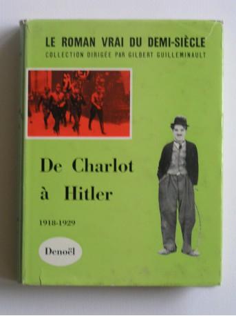Collectif - Le roman vrai du demi-siècle. De Charlot à Hitler