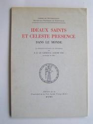 S.E. Le Cardinal Joseph Siri - Idéaux saints et céleste présence dans le monde
