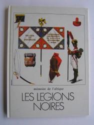 Mémoire de l'Afrique. Les Légions Noires.