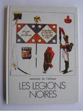Ibrahima Baba Kaké - Mémoire de l'Afrique. Les Légions Noires.