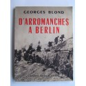 Georges Blond - D'Arromanches à Berlin. Le film d'une victoire