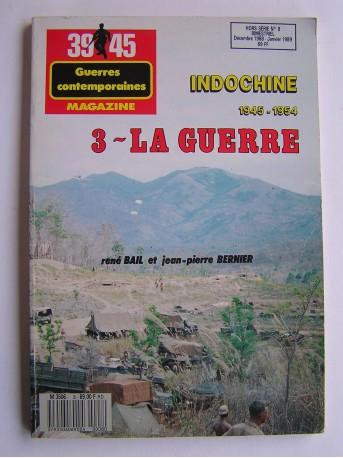 René Bail - Indochine 1945 - 1954. Tome 3. La guerre