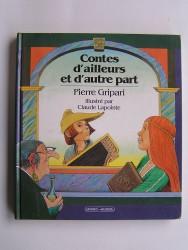 Pierre Gripari - Contes d'ailleurs et d'autre part