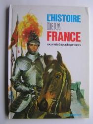Anonyme - L'Histoire de la France racontée à tous les enfants