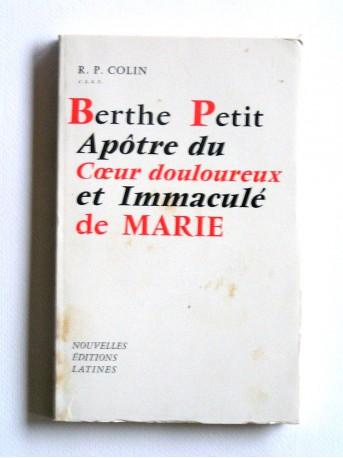 R.P. Colin - Berthe Petit, apôtre du Coeur douloureux et Immaculé de Marie