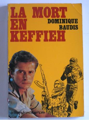 Dominique Baudis - La mort en Keffieh