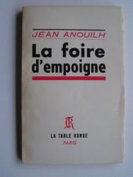 Jean Anouilh - La foire d'empoigne