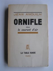 Jean Anouilh - Ornifle ou le courant d'air