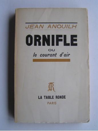 Jean Anouilh - Ornifle ou le courant d'air
