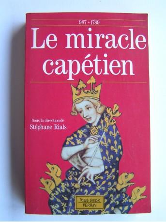 Stéphane Rials - Le miracle capétien