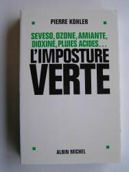 Pierre Kohler - L'imposture verte