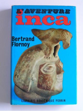 Bertrand Flornoy - L'aventure Inca