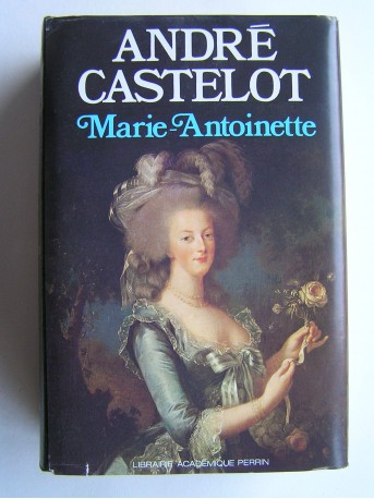 André Castelot - Marie-Antoinette