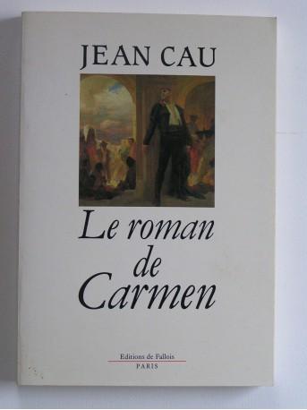 Jean Cau - Le roman de Carmen