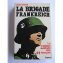 Jean Mabire - La brigade Frankreich. La tragique aventure des SS français