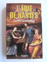jamine Garrisson - L'Edit de Nantes. Chronique d'une paix attendue.