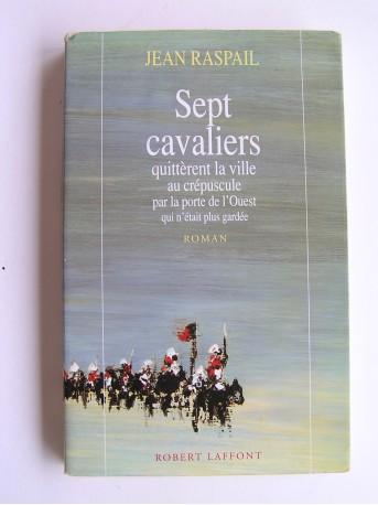 Jean Raspail - Sept cavaliers