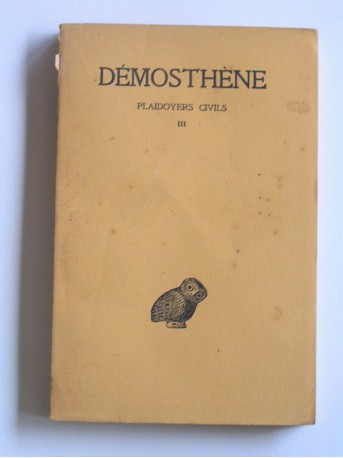 Demosthène - Plaidoyers civils. Tome 1 à 4.