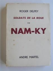 Roger Delpey - Soldats de la boue. Tome 2. Nam-Ky