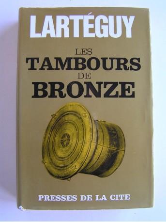 Jean Lartéguy - Les tambours de bronze