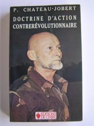 Colonel Pierre Chateau-Jobert - Doctrine d'action contrerévolutionnaire