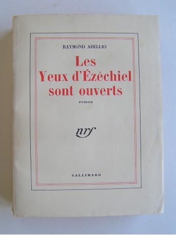 Raymond Abellio - Les yeux d'Ezéchiel sont ouverts