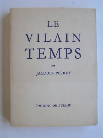 Jacques Perret - Le vilain temps.