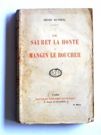 Henri Dutheil - De Sauret la honte à Mangin le boucher