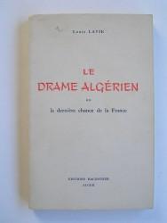 Le drame algérien ou la dernière chance pour la France