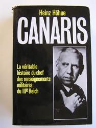 Canaris. La véritable histoire du chef des renseignements militaires du IIIe Reich