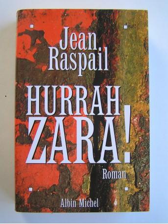 Jean Raspail - Hurrah Zara!