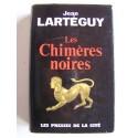 Jean Lartéguy - Les Chimères Noires