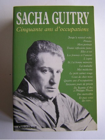 Sacha Guitry - Cinquante ans d'occupations